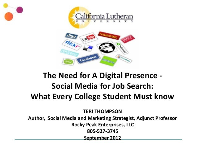 The Need for A Digital Presence -      Social Media for Job Search: What Every College Student Must know                  ...