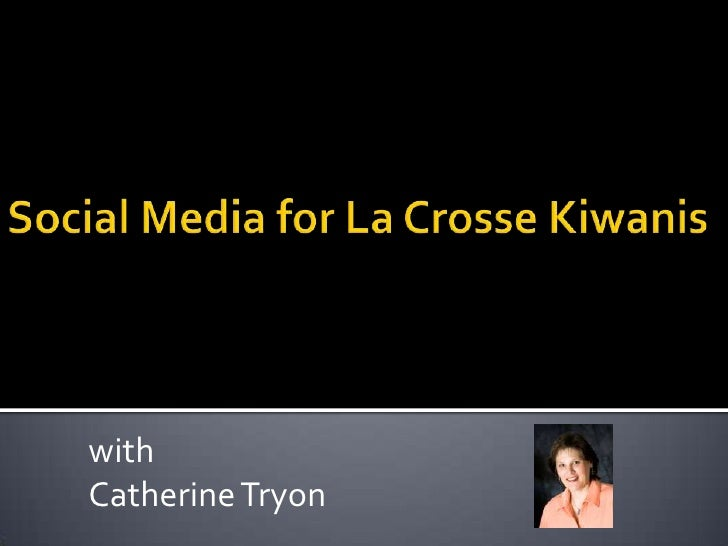 Social Media for La Crosse Kiwanis<br />with<br />Catherine Tryon<br />