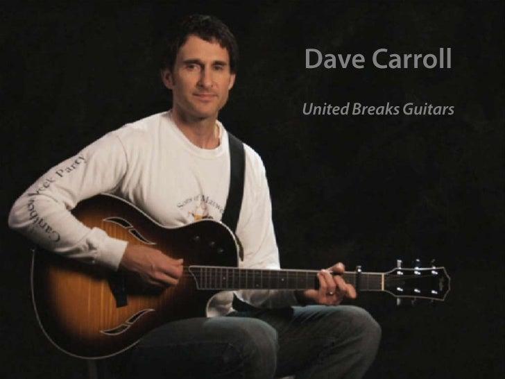 Dave Carroll<br />United BreaksGuitars<br />