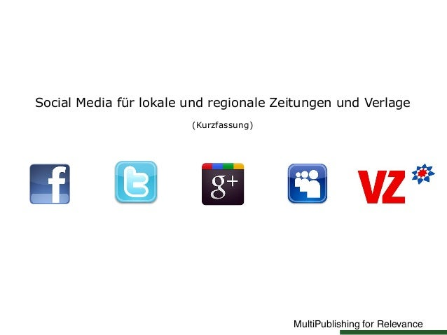 MultiPublishing for RelevanceSocial Media für lokale und regionale Zeitungen und Verlage(Kurzfassung)