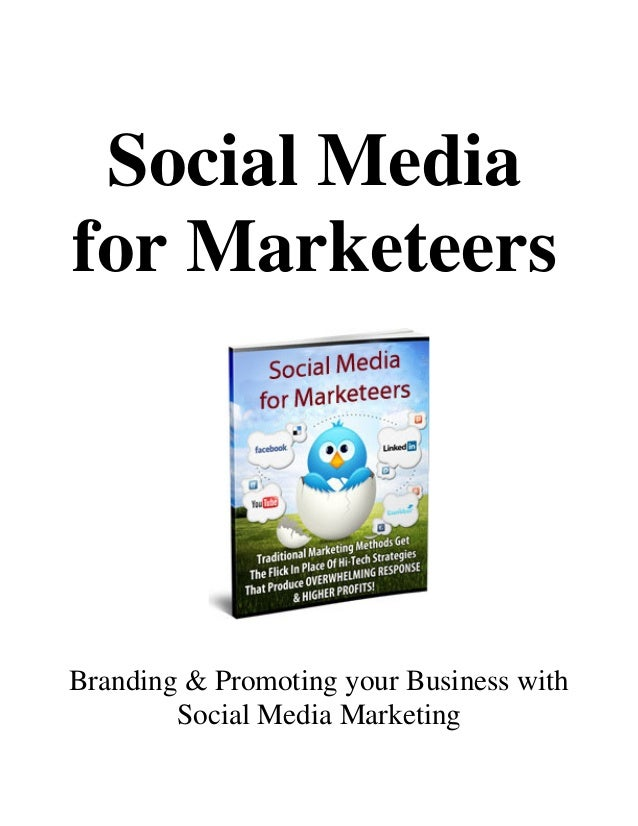 Social Mediafor MarketeersBranding & Promoting your Business with        Social Media Marketing