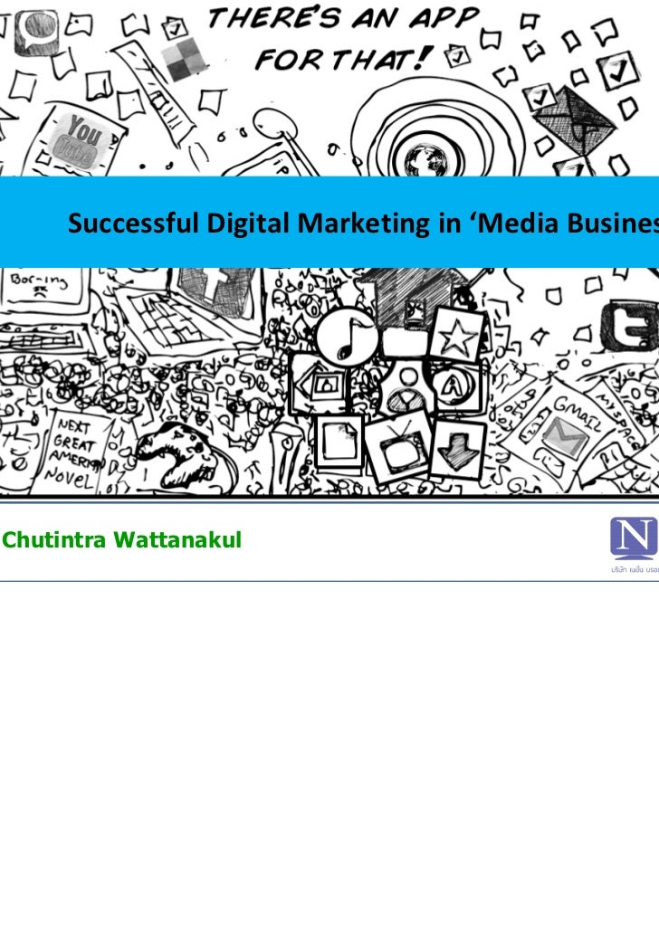 Successful Digital Marketing in 'Media Business'Chutintra Wattanakul