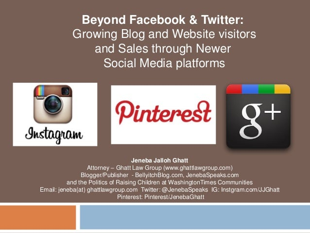 Beyond Facebook & Twitter:           Growing Blog and Website visitors              and Sales through Newer               ...