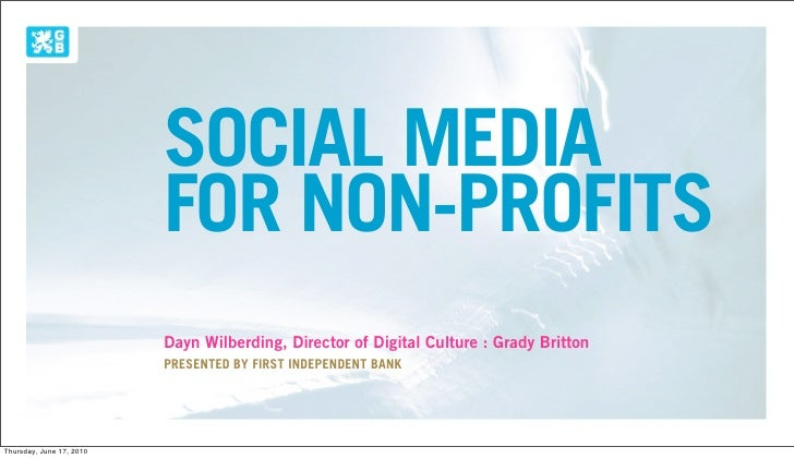 SOCIAL MEDIA                           FOR NON-PROFITS                           Dayn Wilberding, Director of Digital Cult...