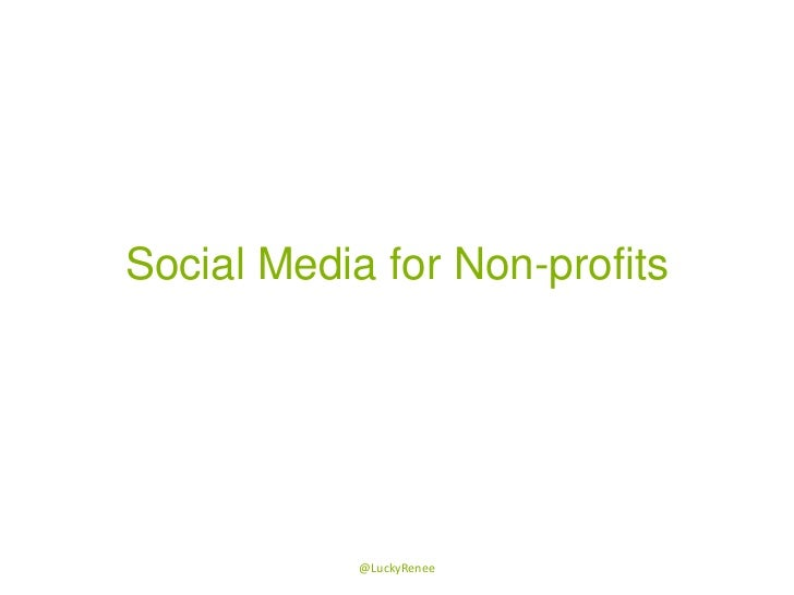Social Media for Non-profits<br />@LuckyRenee<br />