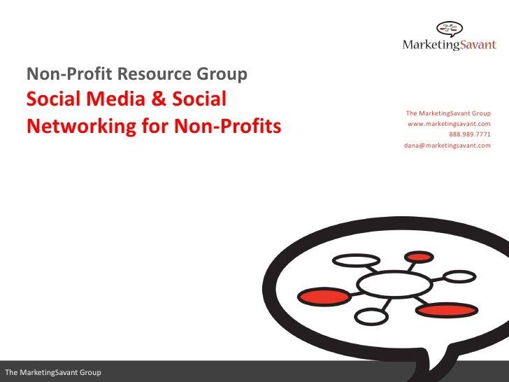 Non-Profit Resource Group      Social Media & Social        The MarketingSavant Group       Networking for Non-Profits    ...