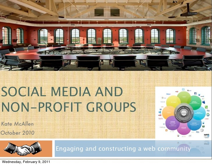 SOCIAL MEDIA ANDNON-PROFIT GROUPSKate McAllenOctober 2010                              Engaging and constructing a web com...