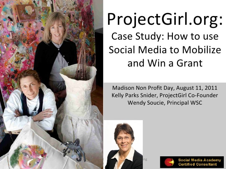 ProjectGirl.org:	                            Case	  Study:	  How	  to	  use	                            Social	  Media	  t...