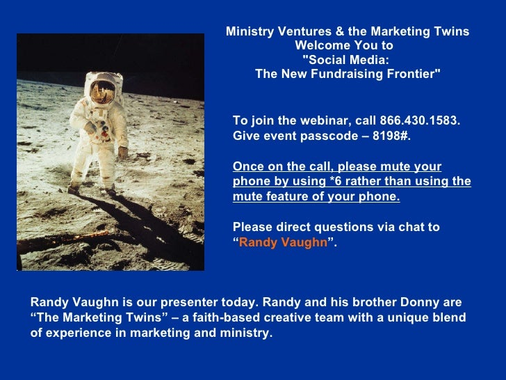 "Ministry Ventures & the Marketing Twins Welcome You to    ""Social Media:  The New Fundraising Frontier"" To join ..."