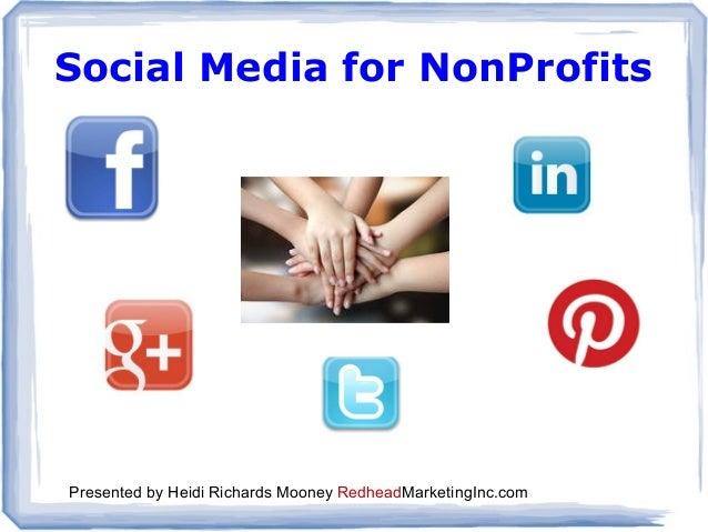 Social Media for NonProfits Presented by Heidi Richards Mooney RedheadMarketingInc.com