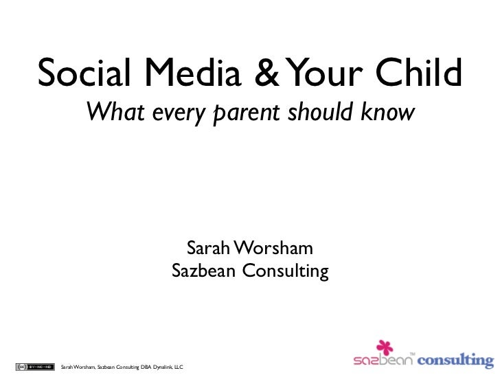 Social Media & Your Child           What every parent should know                                                 Sarah Wo...