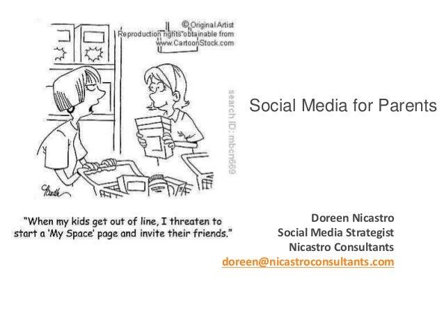 Social Media for Parents  Doreen Nicastro Social Media Strategist Nicastro Consultants doreen@nicastroconsultants.com