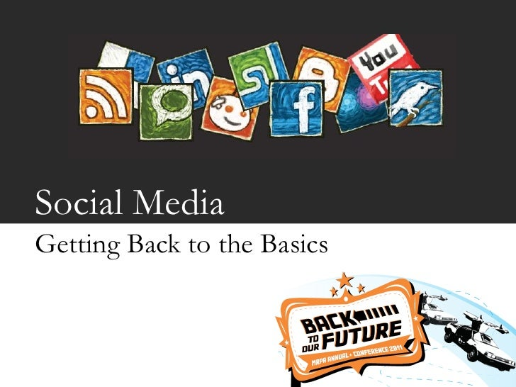 Social MediaGetting Back to the Basics