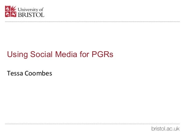 Using Social Media for PGRs Tessa Coombes