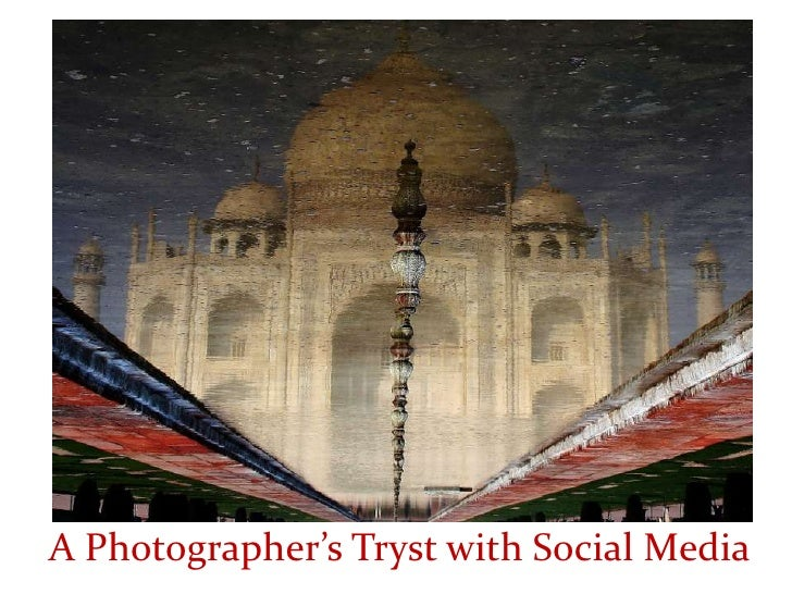 A Photographer's Tryst with Social Media <br />