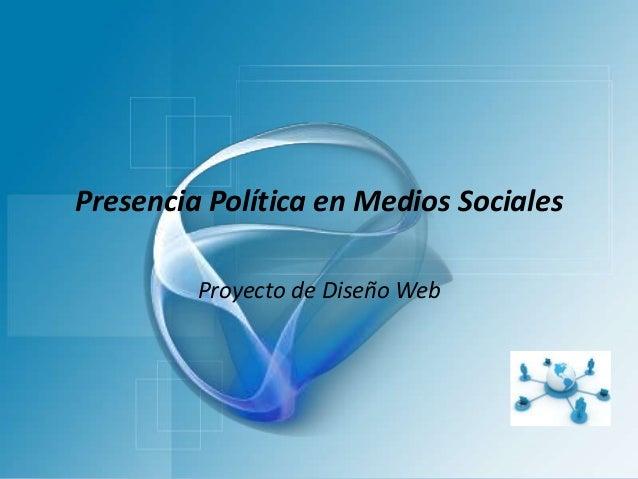 Presencia Política en Medios Sociales Proyecto de Diseño Web