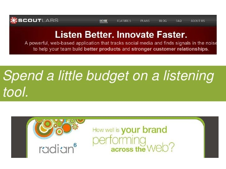 Spend a little budget on a listening tool.<br />
