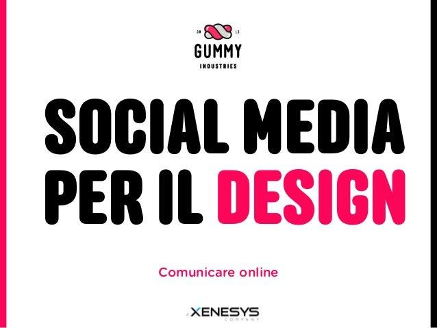 SOCIAL MEDIAPER IL DESIGN    Comunicare online