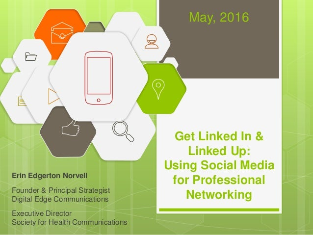 Get Linked In & Linked Up: Using Social Media for Professional Networking Erin Edgerton Norvell Founder & Principal Strate...