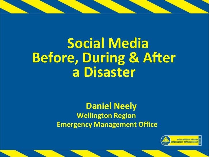 Social MediaBefore, During & After      a Disaster          Daniel Neely        Wellington Region   Emergency Management O...