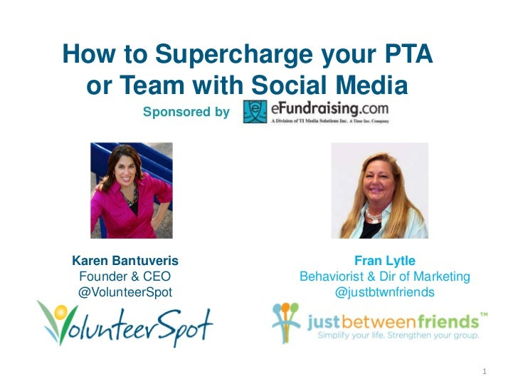 How to Supercharge your PTA or Team with Social Media          Sponsored byKaren Bantuveris                  Fran Lytle Fo...