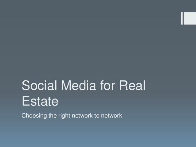 Social Media for Real Estate Choosing the right network to network