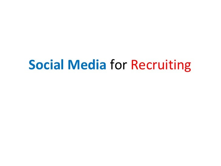Social Media  for  Recruiting