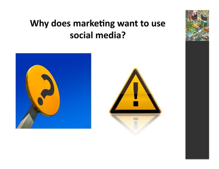 Why  does  marke3ng  want  to  use              social  media?