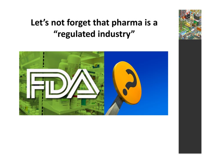 """Let's  not  forget  that  pharma  is  a            """"regulated  industry"""""""