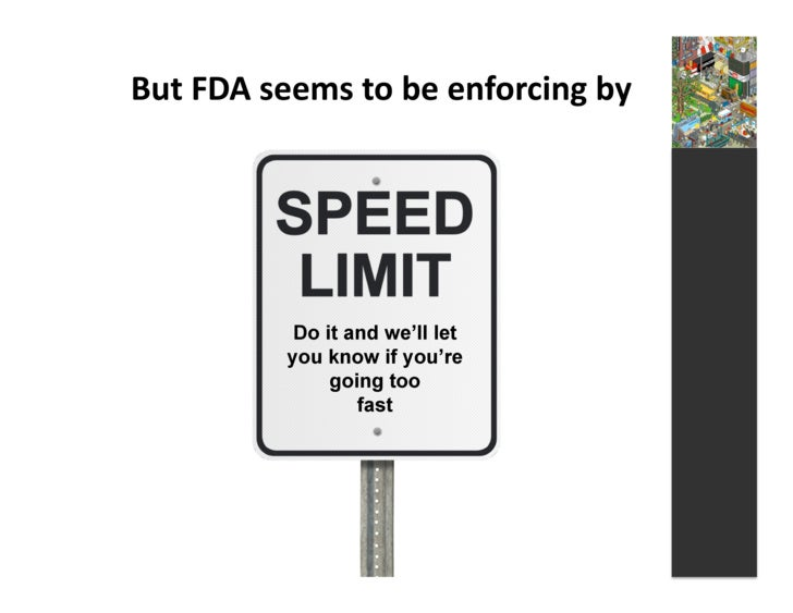 But  FDA  seems  to  be  enforcing  by                        Do it and we'll let                 you know i...