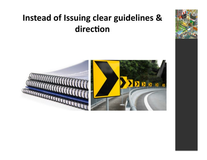 Instead  of  Issuing  clear  guidelines  &                       direc3on
