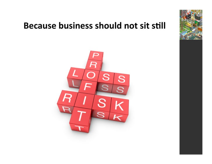Because  business  should  not  sit  s3ll