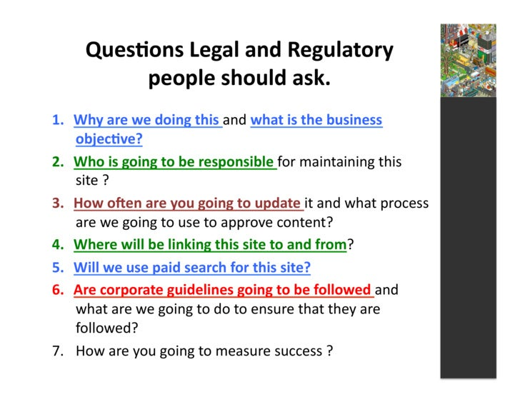 Ques3ons  Legal  and  Regulatory               people  should  ask.   1. Why  are  we  doing  this...