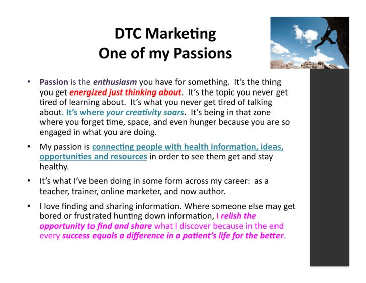 DTC  Marke3ng                                  One  of  my  Passions   • Passion  is  the  enthusiasm ...