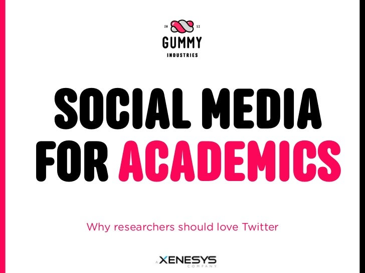 SOCIAL MEDIAFOR ACADEMICS  Why researchers should love Twitter
