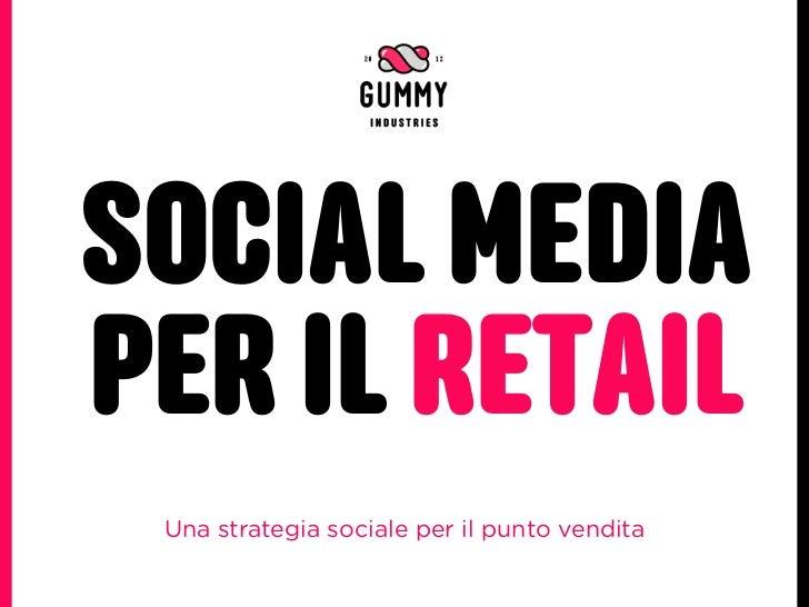 SOCIAL MEDIAPER IL RETAIL Una strategia sociale per il punto vendita