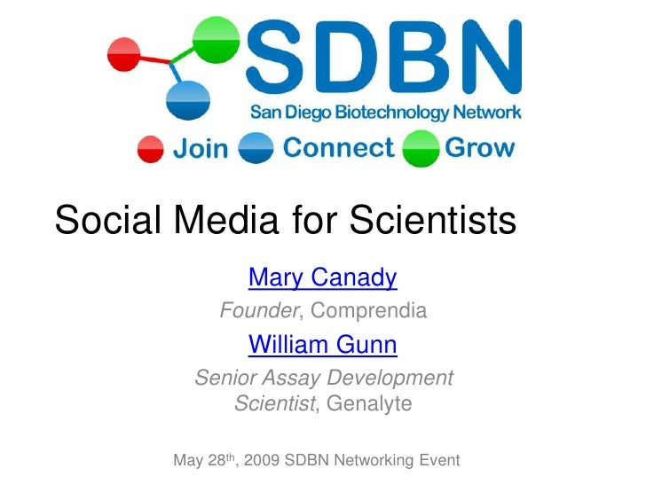 Social Media for Scientists Mary Canady Founder, Comprendia William Gunn Senior Assay Development Scientist, Genalyte May ...