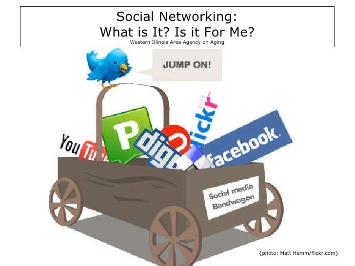 Title Social Networking: What is It? Is it For Me? Western Illinois Area Agency on Aging {photo: Matt Hamm/flickr.com}