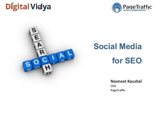 Social Mediafor SEONavneet KaushalCEOPageTraffic
