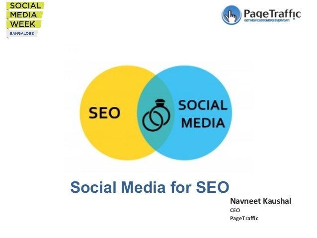 Social Media for SEO  Navneet  Kaushal   CEO   PageTraffic