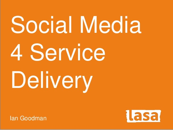 Social Media4 ServiceDeliveryIan Goodman