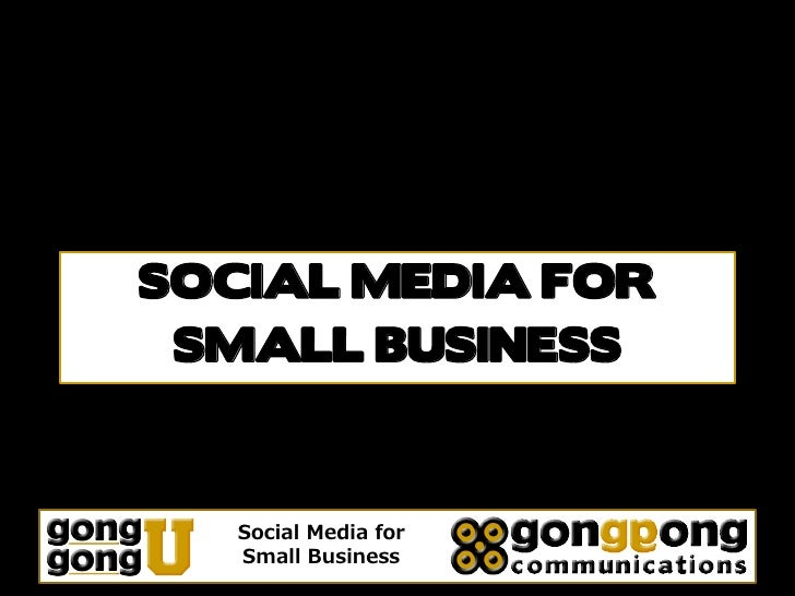 SOCIAL MEDIA FOR  SMALL BUSINESS       Social Media for    Small Business