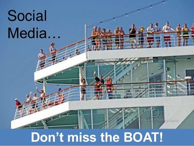 Don't miss the BOAT! Social Media…