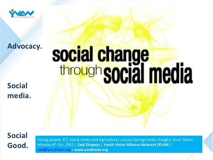 Advocacy.Socialmedia.Social   Young people, ICT, Social media and Agriculture  Leisure Springs Hotel, Osogbo, Osun State G...