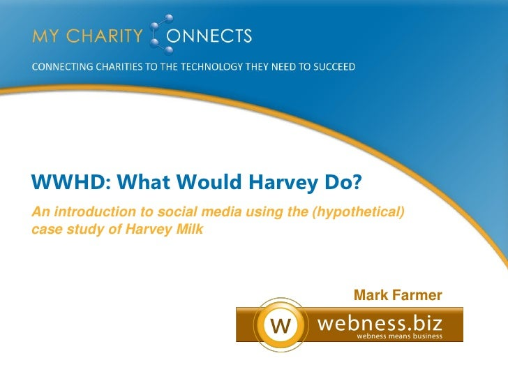 WWHD: What Would Harvey Do? An introduction to social media using the (hypothetical) case study of Harvey Milk            ...