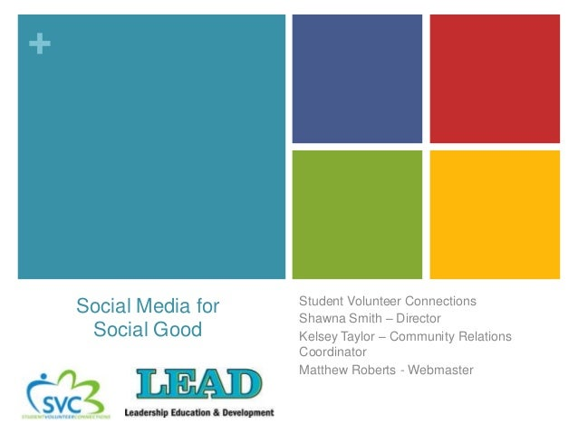 +                       Student Volunteer Connections    Social Media for                       Shawna Smith – Director   ...