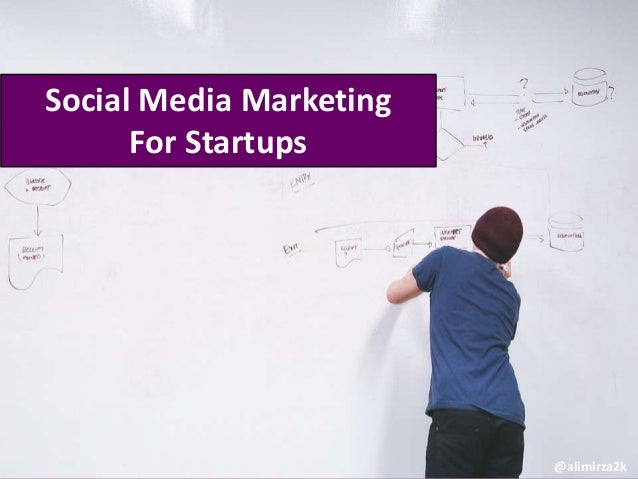 Social Media Marketing For Startups @alimirza2k