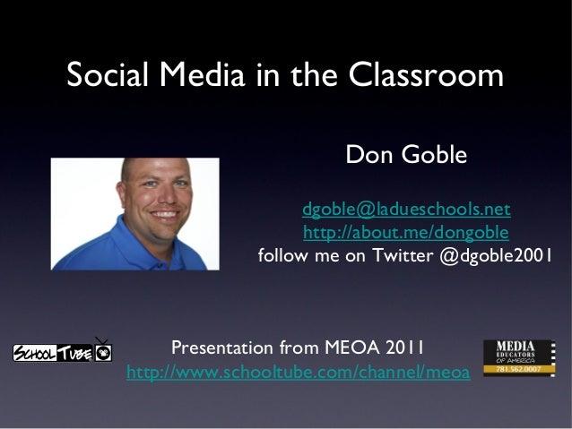 Social Media in the Classroom                           Don Goble                       dgoble@ladueschools.net           ...
