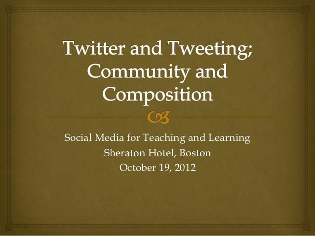 Social Media for Teaching and Learning        Sheraton Hotel, Boston           October 19, 2012