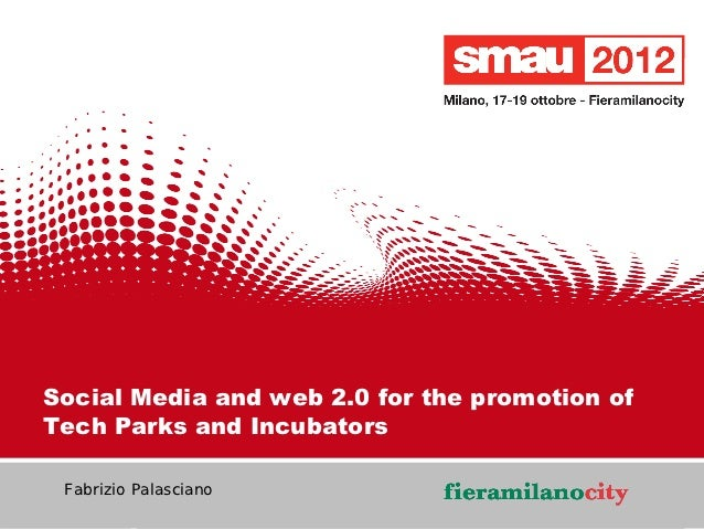 Social Media and web 2.0 for the promotion ofTech Parks and Incubators                                                1/20...